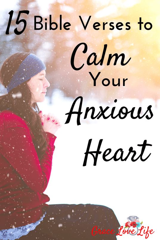 15 Bible Verses to Calm Your Anxious Heart | Grace Love Life