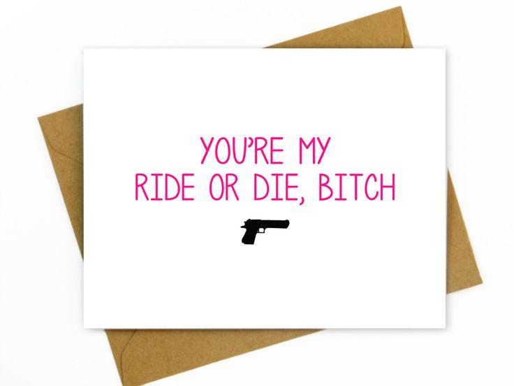 Funny Birthday Card for Friend / Best Friend Birthday Card - You're my ride or die, bitch by HellaFreshDesigns on Etsy https://www.etsy.com/listing/224925448/funny-birthday-card-for-friend-best