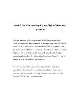 HSM438   HSM 438   Week 5 DQ 2 Forecasting Future Digital Crime and Terrorism --> http://www.scribd.com/doc/155221002/hsm438-hsm-438-week-5-dq-2-forecasting-future-digital-crime-and-terrorism