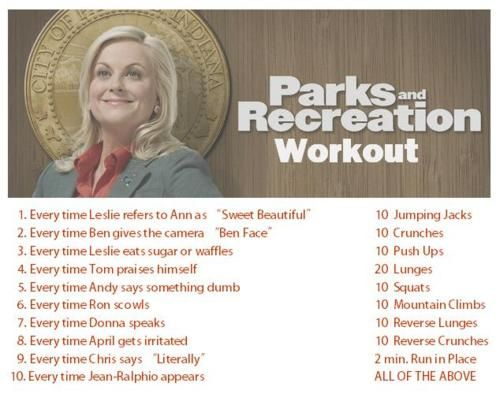 Parks and Recreation workout Doing it right now.