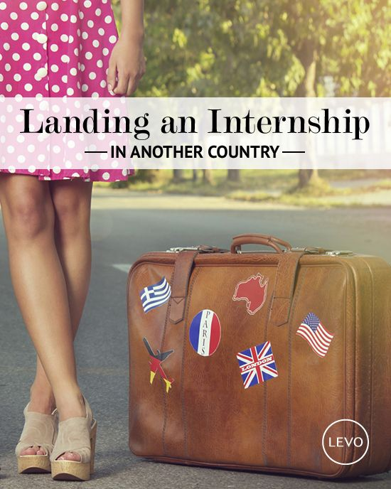 Thinking About Working Abroad? Here Are A Few Tips On How To Land An  Internship