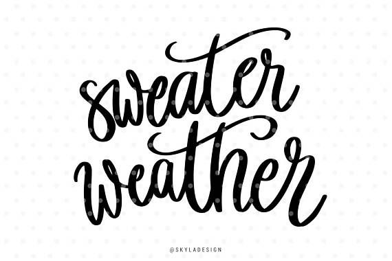 Sweater weather svg file Svg files Autumn svg Fall svg Svg