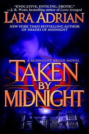 Taken by Midnight by Lara Adrian (Midnight Breed Series, Book 8)