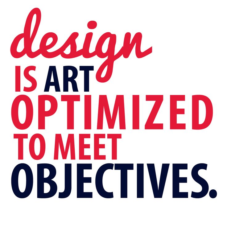 Design Is Art Optimized To Meet Objectives