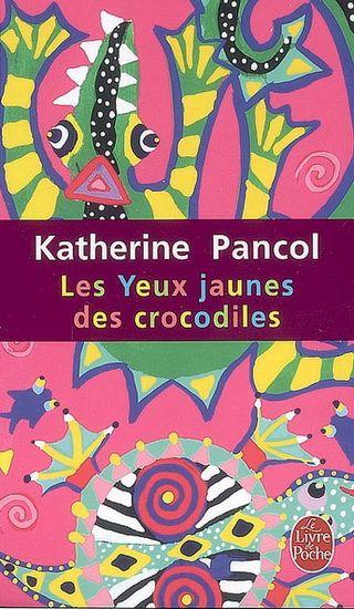 LIVRE - ROMAN : Les Yeux jaunes des crocodiles, par Katherine Pancol