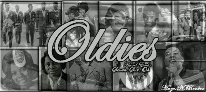 Oldies.