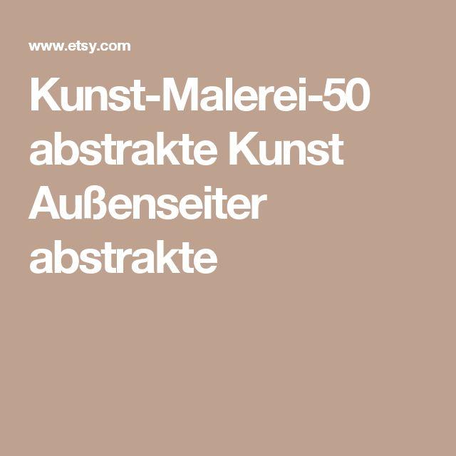 Kunst-Malerei-50 abstrakte Kunst Außenseiter abstrakte