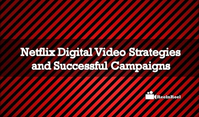 Netflix Digital Video Strategies