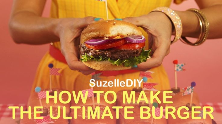 Suzelle DIY - How to make the ultimate burger