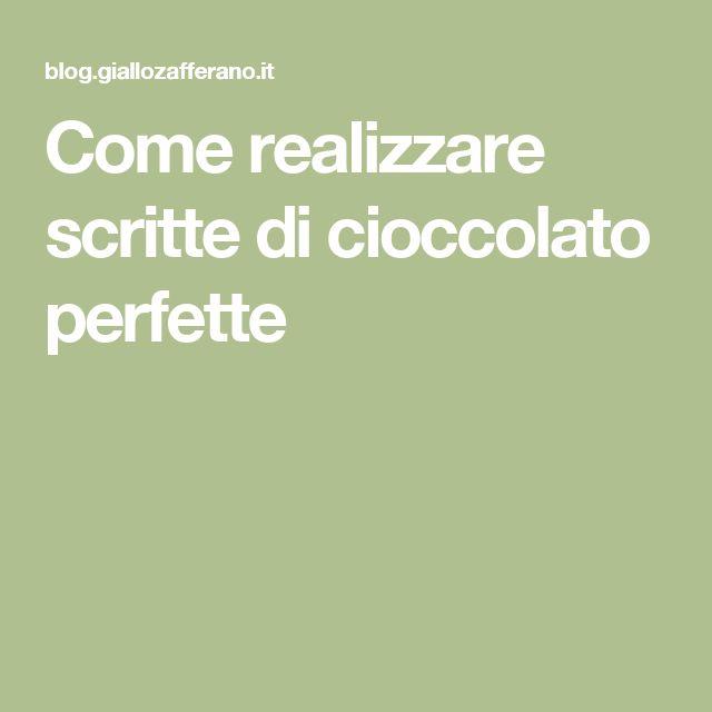 Come realizzare scritte di cioccolato perfette