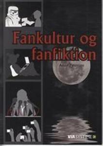 Fankultur og Fanfiktion af Anne Petersen