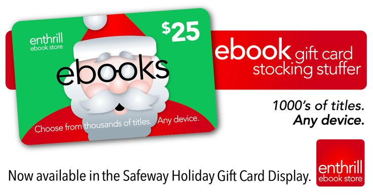 Buy ebook gift cards at Safeway or you can send them online at Enthrill Books! #greatgift #ebooks #giftcard