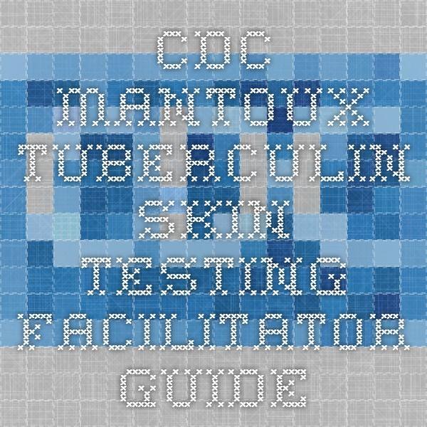 CDC - Mantoux Tuberculin Skin Testing Facilitator Guide