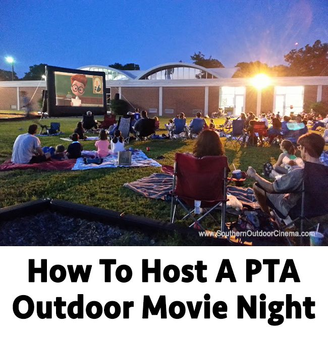 For Wednesday night discussion. How To Host A PTA Outdoor Movie Night