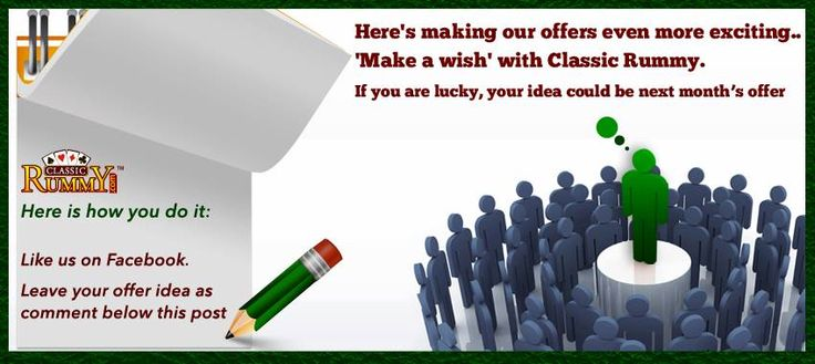 "Here's making our offers even more exciting....   ""Make a wish with classic Rummy  if you are lucky , your idea could be next month's offer   Leave your offer ideas a comment below in this post...  https://www.classicrummy.com/play-rummy?link_name=CR-12"