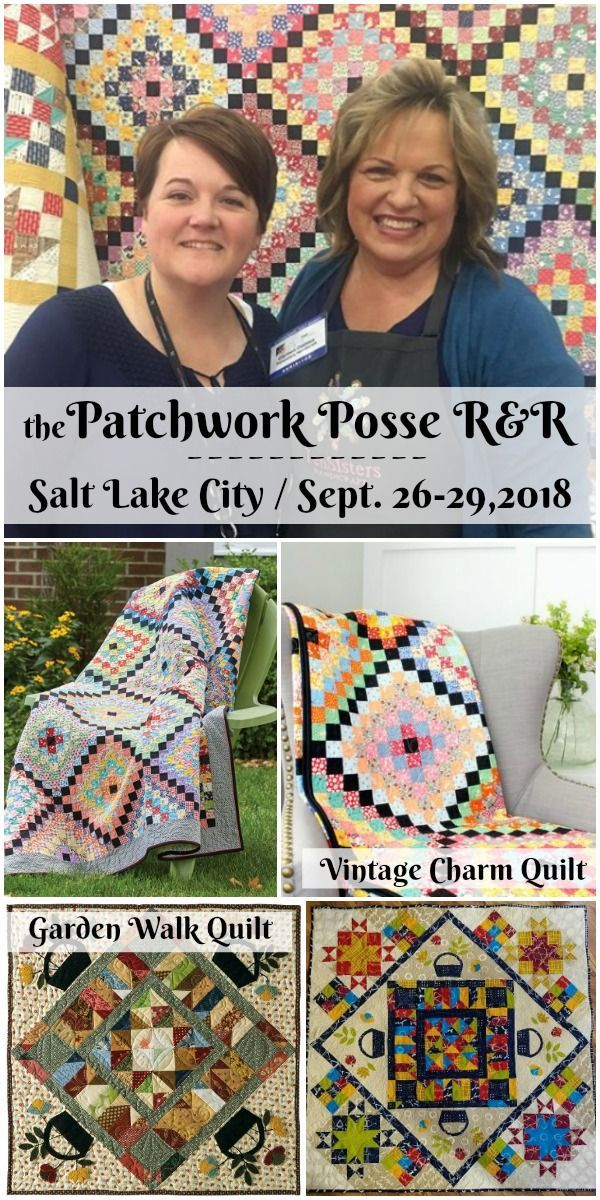 the Patchwork Posse R&R - retreat and reconnect - so fun! It's in the fall-- can't wait to go!