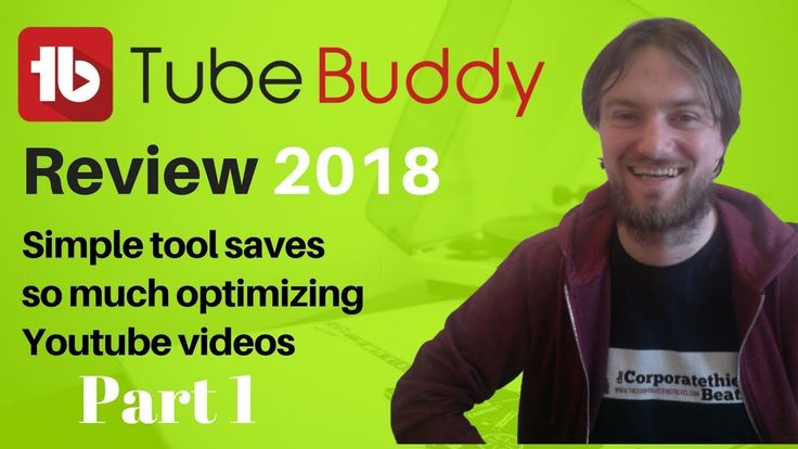 Tubebuddy Review 2018 :   Simple Youtube Tool Saves Time Optimising Vide...