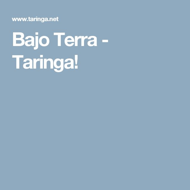 Bajo Terra - Taringa!