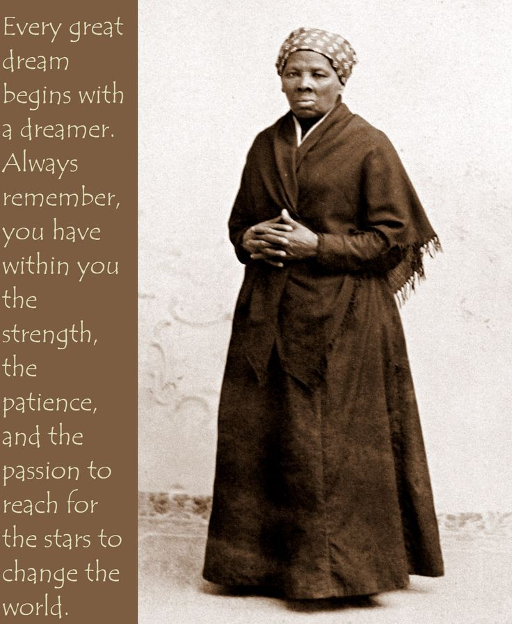 Famous Quotes By Harriet Tubman: Harriet Tubman Was A Former Slave Who Escaped And Helped