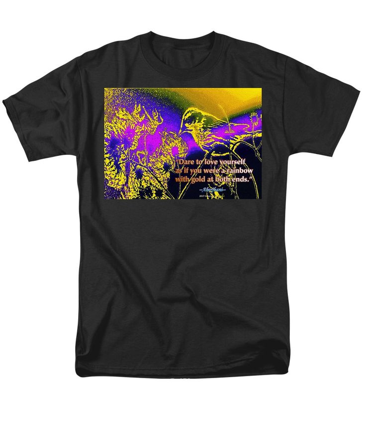 """""""Dare to love yourself as if you were a rainbow with gold at both ends."""" Famous haiku quote by Aberjhani customizable """"Dare to love yourself"""" t-shirt.   Positive affirmations. Self-esteem. National Selfie Day. Suicide prevention. Respect for life."""