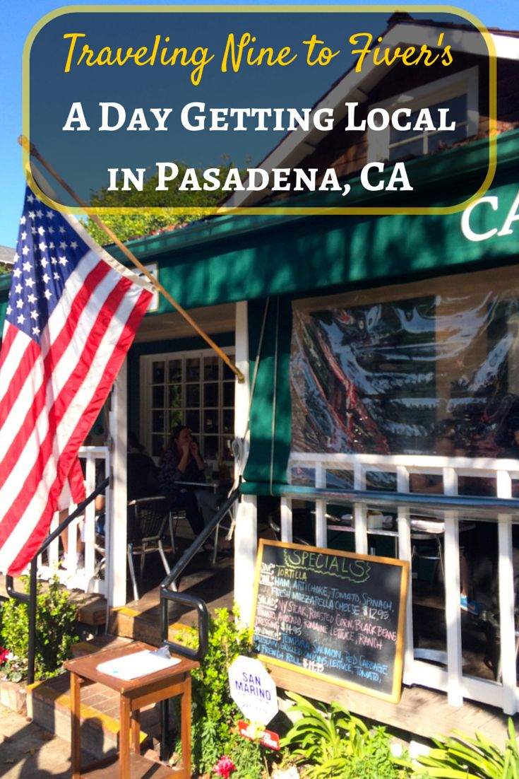 Explore Pasadena, California. A great day exploring the local offerings of Pasadena. Where to go and what to eat!