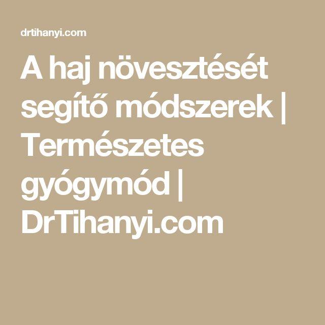 A haj növesztését segítő módszerek | Természetes gyógymód | DrTihanyi.com