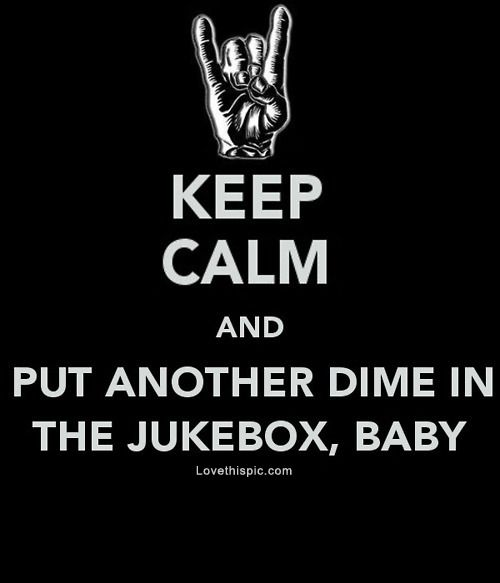 Keep Calm Put dime in the jukebox baby quote keep calm keepcalm rocknroll joan jett jukebox