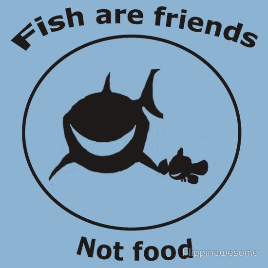 Fish are friends not food by flippinawesome t shirts for Fish are friends not food
