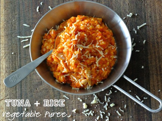 what caroline cooked: Tuna + Rice Vegetable Puree