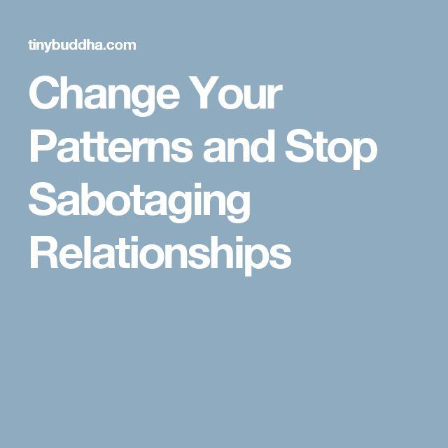 Stop sabotaging relationships