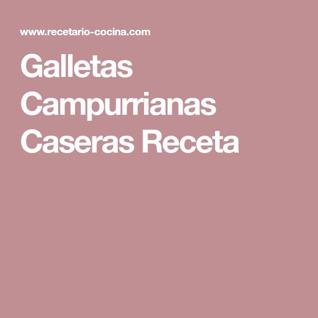Galletas Campurrianas Caseras Receta