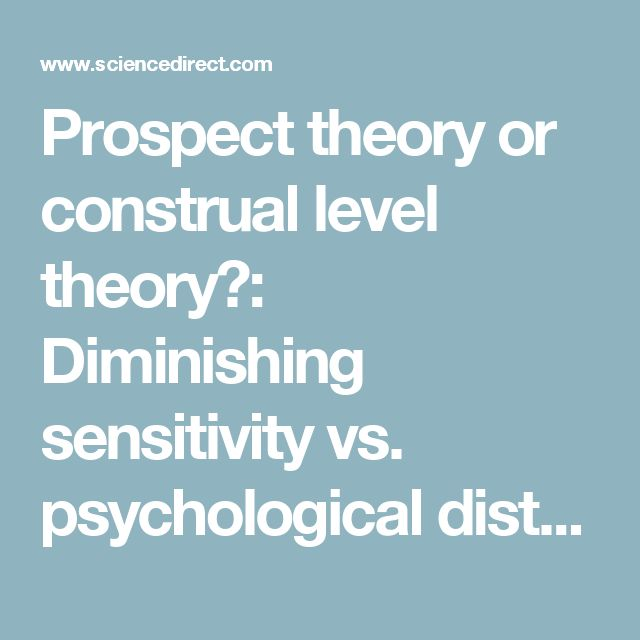 Prospect theory or construal level theory?: Diminishing sensitivity vs. psychological distance in risky decisions