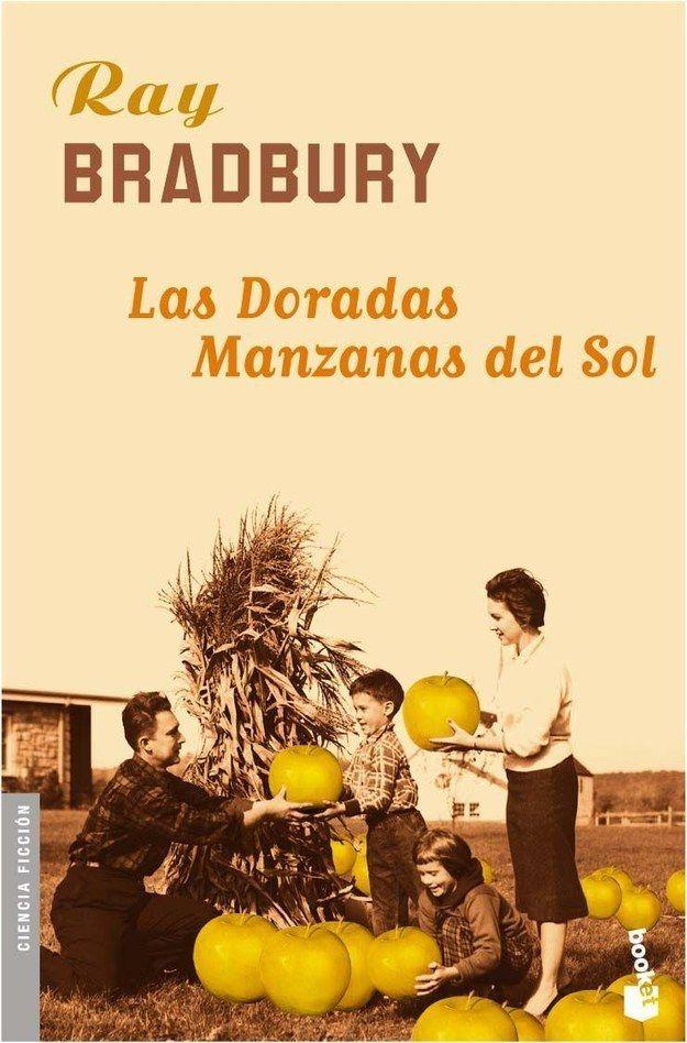 Las doradas manzanas del sol, de Ray Bradbury. | 15 Libros que leerás en un día pero recordarás toda la vida