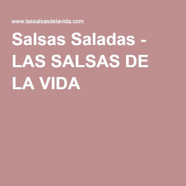 Salsas Saladas - LAS SALSAS DE LA VIDA