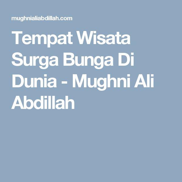 Tempat Wisata Surga Bunga Di Dunia - Mughni Ali Abdillah