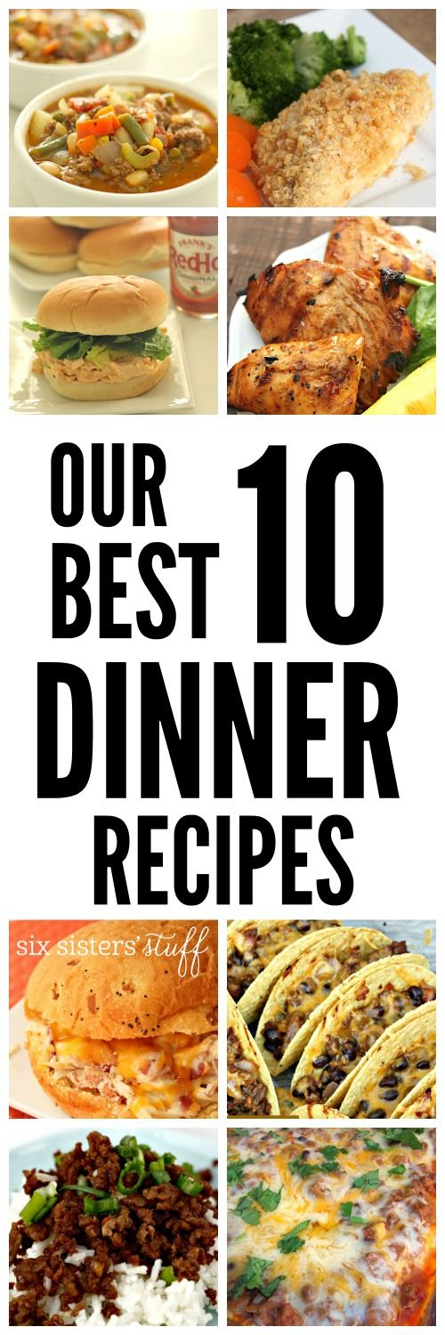 The Top 10 Dinner Recipes from SixSistersStuff.com
