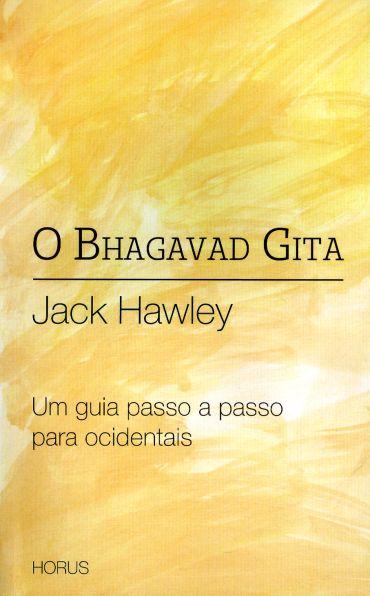 O Bhagavad Gita - Um Guia Passo A Passo Para Ocidentais