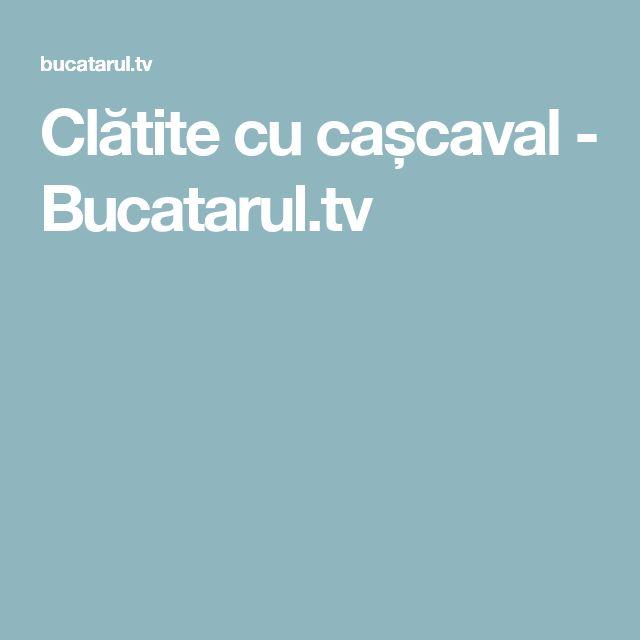 Clătite cu cașcaval - Bucatarul.tv