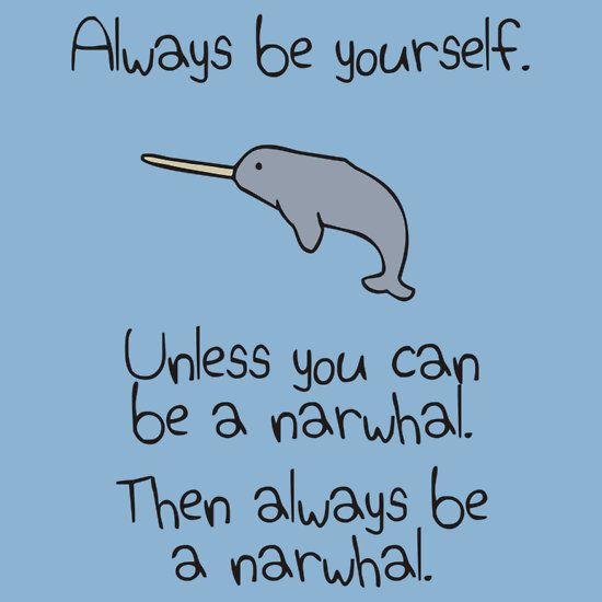 Works for me. :) #whales #narwhal #quotes