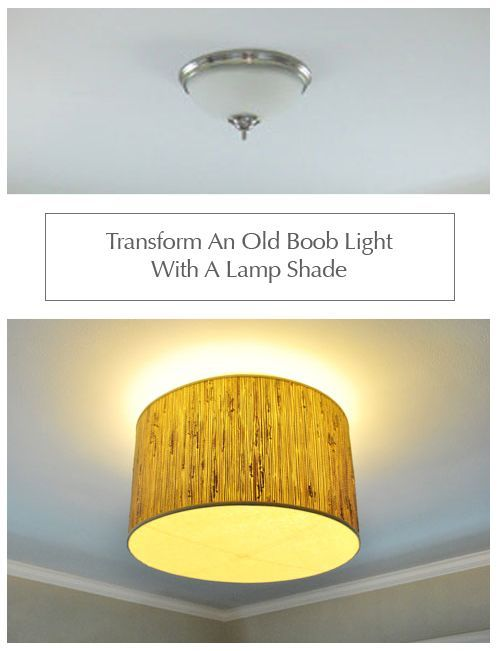 Transform an old boob light with a lamp shade (cheap, easy, and SO MUCH BETTER!).