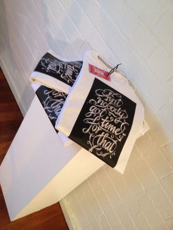 """Typography exercise: """"Ain't nobody got time for that"""" t-shirt design (white conte crayon on black card)"""