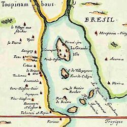 La baie de Guanabara en 1555: En 1555 un demi-siècle après la découverte du Brésil par Cabral, Henri II charge le vice-amiral de Bretagne Nicolas Durand de Villegagnon de l'installation d'une colonie française dans la baie de Guanabara, reconnue 5 ans auparavant par le navigateur et cartographe Guillaume le Testu. Des Havrais avaient installé un comptoir quelques années plus tôt afin de fournir l'industrie drapière de Rouen en brésil (pau brasil en portugais) dont il est tirée une teinture…