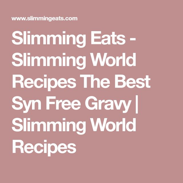 Slimming Eats - Slimming World Recipes The Best Syn Free Gravy   Slimming World Recipes