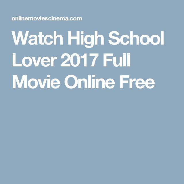Watch High School Lover 2017 Full Movie Online Free