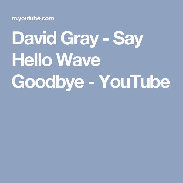 David Gray - Say Hello Wave Goodbye - YouTube