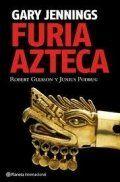 Libro Furia azteca - Gary Jennings: reseñas, resumen y comentarios