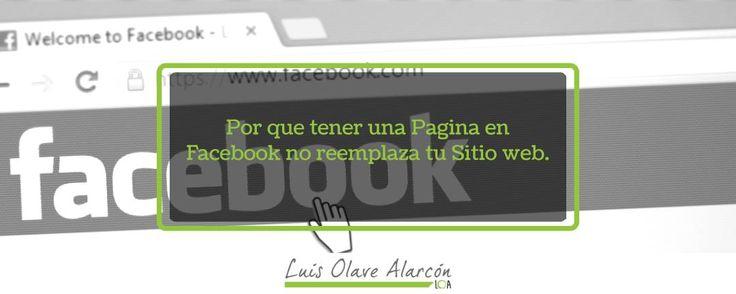 Una Pagina en Facebook no reemplaza tu Sitio web - luisolavea.xyz