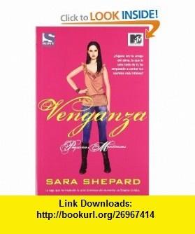 Venganza / Perfect (Pequenas Mentirosas / Pretty Little Liars) (Spanish Edition) (9788498007480) Sara Shepard , ISBN-10: 8498007488  , ISBN-13: 978-8498007480 ,  , tutorials , pdf , ebook , torrent , downloads , rapidshare , filesonic , hotfile , megaupload , fileserve
