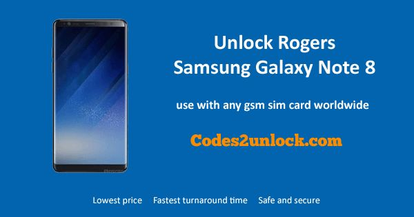 How to Carrier Unlock Your Samsung Galaxy Note 8 Rogers Canada by network Unlock Code so you can use with different Sim Card or GSM Network. Unlock your Rogers Canada Samsung Galaxy Note 8 fast & secure with the lowest price guaranteed. Quick and easy Samsung Unlocking with step by step Unlocking Instructions.