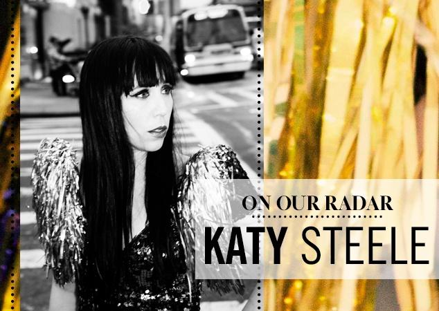 On Our Radar: Katy Steele